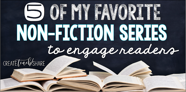 5 OF MY FAVORITE NON-FICTION SERIES TO ENGAGE READERS