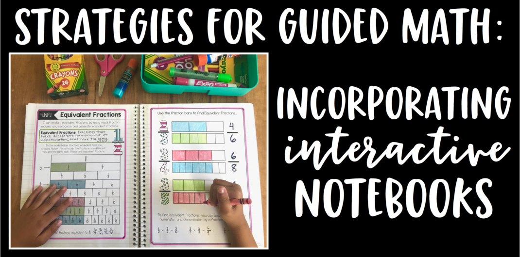 Smashing Strategies for Guided Math: Incorporating Interactive Notebooks