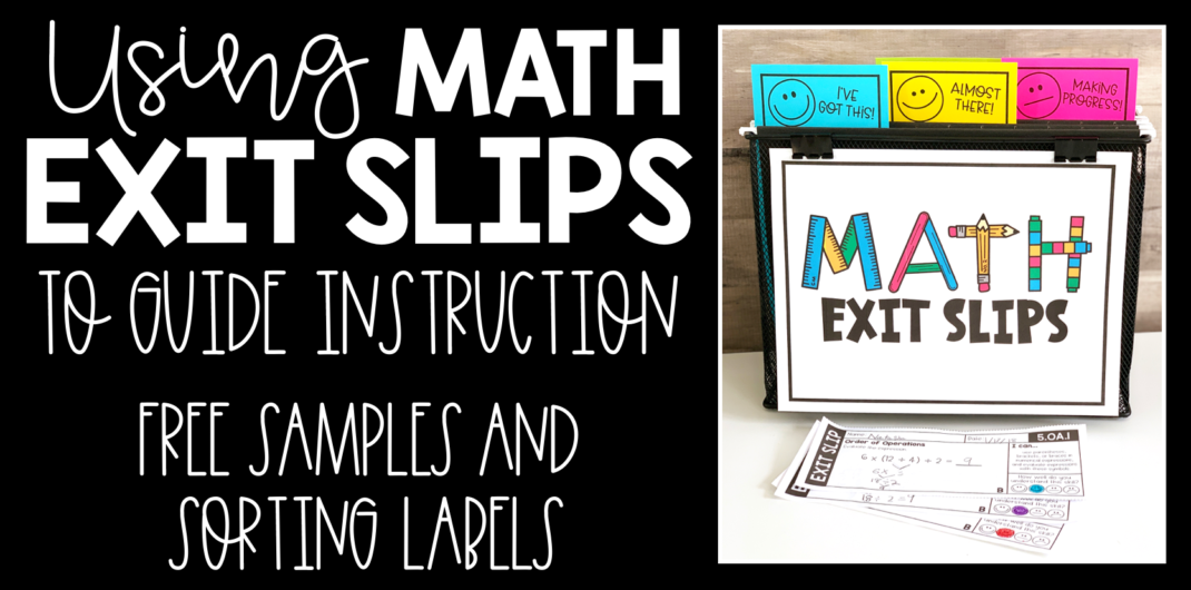 Using Math Exit Slips to Guide Instruction