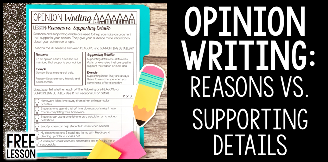 Opinion Writing: Reasons vs. Supporting Details
